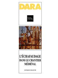 L'échafaudage dans le chantier médiéval