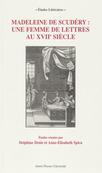 Madeleine de Scudéry : une femme de lettres au xviiesiècle