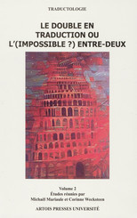 Le double en traduction ou l'(impossible ?) entre-deux. Volume 2