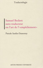 Samuel Beckett auto-traducteur ou l'art de l'«empêchement»
