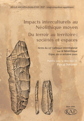 Impacts interculturels au Néolithique moyen. Du terroir au territoire : sociétés et espaces
