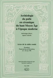 Archéologie du poêle en céramique du haut Moyen Âge à l'époque moderne