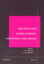Regionalism in Hellenistic and Roman Asia Minor
