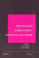 Regionalism in Hellenistic and Roman Asia Minor