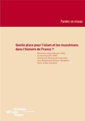 Quelle place pour l'islam et les musulmans dans l'histoire de France ?