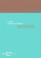 Aragon, la parole ou l'énigme