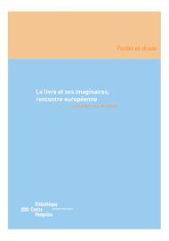 L'histoire du livre et sa place dans les imaginaires européens