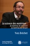 La science des matériaux: du matériau de rencontre au matériau sur mesure