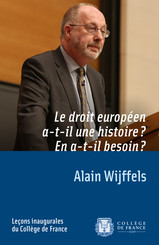Le droit européen a-t-il une histoire ? En a-t-il besoin ?