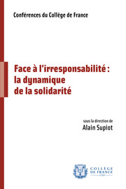 Face à l'irresponsabilité : la dynamique de la solidarité