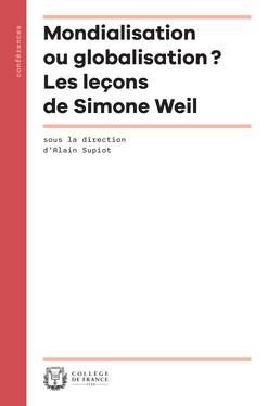Mondialisation ou globalisation? Les leçons de Simone Weil