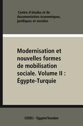 Modernisation et nouvelles formes de mobilisation sociale. VolumeII: Égypte-Turquie