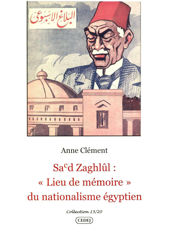 """Sa'd Zaghlûl : """"Lieu de mémoire"""" du nationalisme égyptien"""