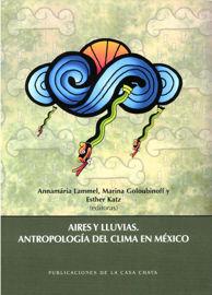 """Vapor, aves y serpientes. Meteorología en la """"Tierra de la Lluvia"""" (Mixteca alta, Oaxaca)"""