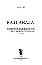 Capítulo VIII. El control regional del Quiché, manzana de discordia entre la iglesia, la corona y los criollos de 1615 a 1768