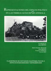 Representaciones del espacio político en las tierras altas de Guatemala