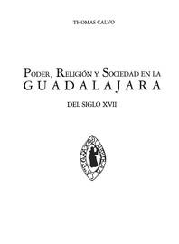 Capítulo VIII. Sociedad de castas, sociedad de clases: un bosquejo de la estructura social en la Guadalajara colonial