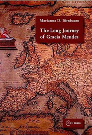 The Long Journey of Gracia Mendes