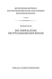 Die Verwaltung des ptolemaiischen Reichs
