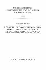 Römische Testamentsurkunden aus Ägypten vor und nach der Constitutio Antoniniana