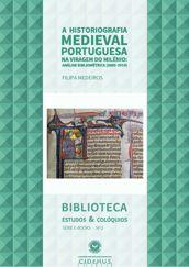 A Historiografia Medieval Portuguesa na viragem do Milénio