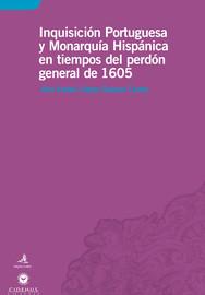 Inquisición Portuguesa y Monarquía Hispánica en tiempos del perdón general de 1605