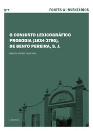 O conjunto lexicográfico Prosodia (1634-1750), de Bento Pereira, S. J.