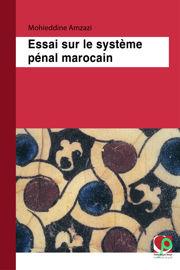 Affirmer que le système pénal marocain…