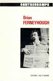 Brian F. ou la métaphysique du positivisme*