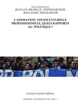 L'animation socioculturelle professionnelle, quels rapports au politique ?
