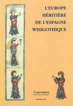 L'Europe héritière de l'Espagne wisigothique