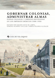 Gobernar colonias, administrar almas