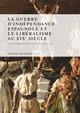 La guerre d'Indépendance espagnole et le libéralisme au xixe siècle