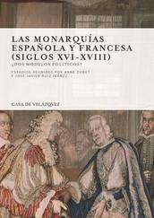 Las monarquías española y francesa (siglos xvi-xviii)