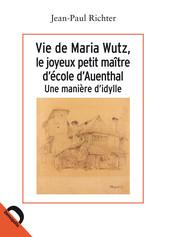 Vie de Maria Wutz, le joyeux petit maître d'école d'Auental