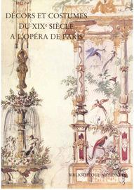 Décors et costumes du XIXesiècle. Tome I