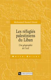 Chapitre IV. Les déplacements forcés des Palestiniens au Liban. Recompositions géopolitiques et spatiales