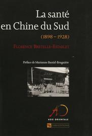 La santé en Chine du Sud (1898-1928)