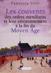Les couvents des ordres mendiants et leur environnement à la fin du Moyen Âge