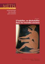 Dossier : S'habiller, se déshabiller dans les mondes anciens