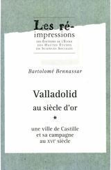 Valladolid au siècle d'or. Tome 1