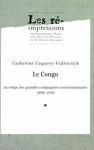 Le Congo au temps des grandes compagnies concessionnaires 1898-1930. Tome1