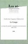 Le Congo au temps des grandes compagnies concessionnaires 1898-1930. Tome2