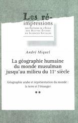 La géographie humaine du monde musulman jusqu'au milieu du 11e siècle. Tome 2. Volume 2