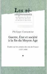 Guerre, État et société à la fin du Moyen Âge. Tome 1