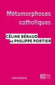 Métamorphoses catholiques