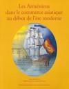 Les Arméniens dans le commerce asiatique au début de l'ère moderne