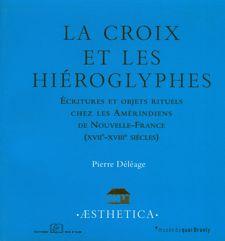 Chapitre 2. Pictographie, écriture et logographie chez les Amérindiens de Nouvelle-France (xviie-xviiie siècles)