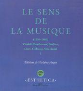 Le Sens de la musique (1750-1900), vol. 1
