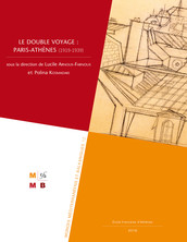 Le double voyage : Paris-Athènes (1919‐1939)